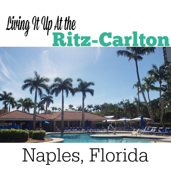 Living It Up At The Ritz Carlton Naples Florida The Evil Mommy